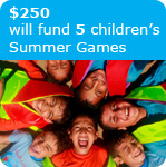 $250 will fund 5 children's Summer Games
